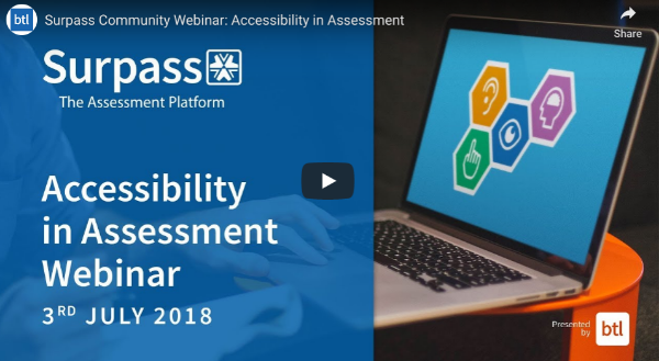 Accessibility in Assessment. Webinar brought to you from BTL
