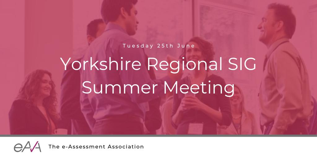 NEW: Yorkshire Regional e-assessment SIG Summer Meeting