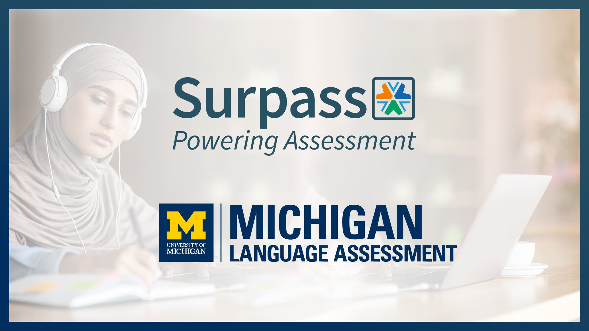 Michigan Language Assessment has selected Surpass to move from paper-based testing to digital English language testing